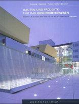 Bauten und Projekte für das Gesundheitswesen 1991-2002
