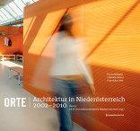ORTE. Architektur in Niederösterreich III. 2002 – 2010