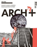 "ARCH+ 211/212 ""Think global, build social!"""