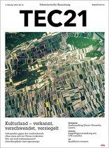 TEC21 2015|41 Kulturland – verkannt, verschwendet, versiegelt