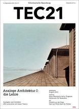 TEC21 2015|37 Analoge Architektur I: Die Lehre