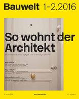 Bauwelt 1-2.16 So wohnt der Architekt