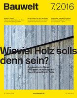 Bauwelt 2016|7 7.16 Wieviel Holz solls denn sein?