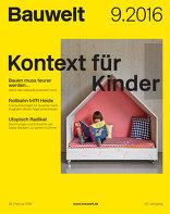 Bauwelt 2016|09 Kontext für Kinder