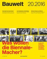 Bauwelt 2016|20 Was wollen die Biennale-Macher?