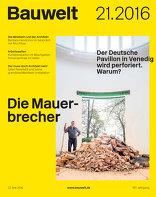 Bauwelt 2016|21 Die Mauerbrecher