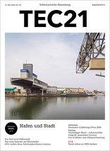 TEC21 2016|20 Hafen und Stadt