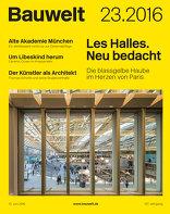 Bauwelt 2016|23 Les Halles. Neu bedacht