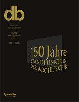 10|2016<br> 150 Jahre Standpunkte in der Architektur
