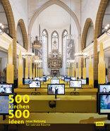 500 Kirchen, 500 Ideen