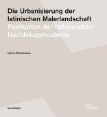 Die Urbanisierung der latinischen Malerlandschaft