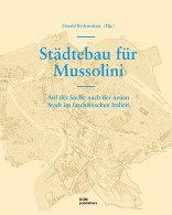 Städtebau für Mussolini
