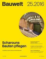 Bauwelt 2016|25 Scharouns Bauten pflegen