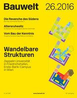 Bauwelt 2016|26 Wandelbare Strukturen