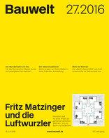 Bauwelt 2016|27 Fritz Matzinger und die Luftwurzler