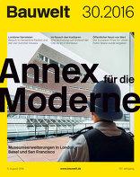 Bauwelt 2016|30 Annex für die Moderne