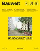 Bauwelt 2016|31 Grundstück im Block
