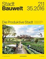 Bauwelt 2016|35 Die Produktive Stadt