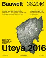 Bauwelt 2016|36 Utøya 2016