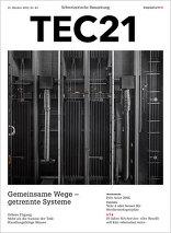 TEC21 2016|43 Gemeinsame Wege – getrennte Systeme