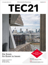 TEC21 2016|45 Die Kunst, für Kunst zu bauen
