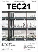 TEC21 2016|46 Bauen für die New Old Economy
