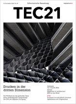 TEC21 2016|47 Drucken in der dritten Dimension