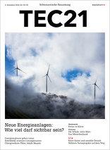 TEC21 2016|49-50 Neue Energieanlagen: Wieviel darf sichtbar sein