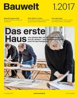 Bauwelt 2017|01 Das erste Haus