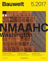 Bauwelt 2017|05 NMAAHC Washington
