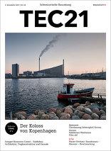 TEC21 2017|44 Der Koloss von Kopenhagen